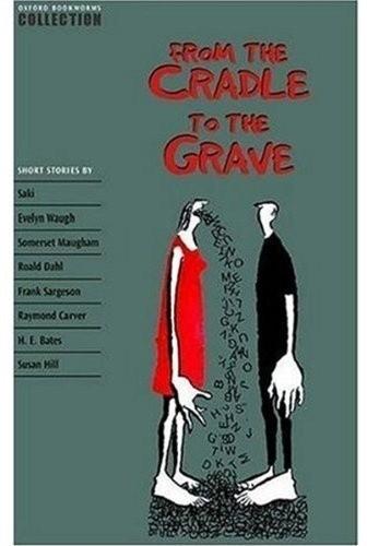 Okładka książki From the Cradle to the Grave Raymond Carver,Roald Dahl,Susan Hill,Saki,William Somerset Maugham,Evelyn Waugh
