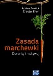Okładka książki Zasada marchewki Chester Elton,Adrian Gostic