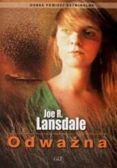 Okładka książki Odważna Joe R. Lansdale