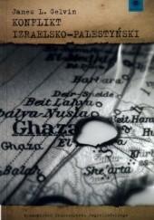 Okładka książki Konflikt izraelsko-palestyński James Gelvin