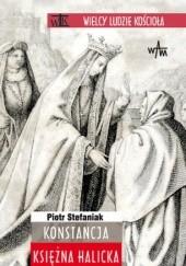 Okładka książki Konstancja. Księżna halicka Piotr Stefaniak