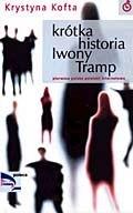 Okładka książki Krótka historia Iwony Tramp Krystyna Kofta