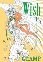 Okładka książki Wish tom 1 Nanase Ohkawa,Mokona Apapa,Tsubaki Nekoi,Satsuki Igarashi