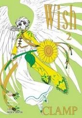 Okładka książki Wish tom 2 Nanase Ohkawa,Mokona Apapa,Tsubaki Nekoi,Satsuki Igarashi
