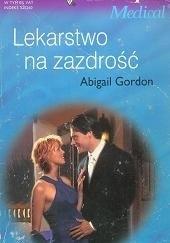 Okładka książki Lekarstwo na zazdrość Abigail Gordon
