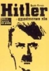 Okładka książki Hitler - dziedzictwo zła