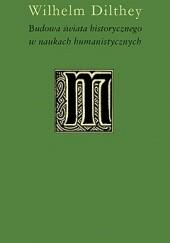 Okładka książki Budowa świata historycznego w naukach humanistycznych