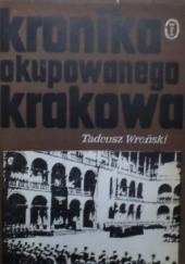 Okładka książki Kronika okupowanego Krakowa Tadeusz Wroński