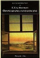 Okładka książki Opowiadania fantastyczne E.T.A. Hoffmann