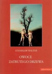 Okładka książki Owoce zatrutego drzewa Stanisław Waltoś