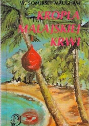 Okładka książki Kropla malajskiej krwi William Somerset Maugham