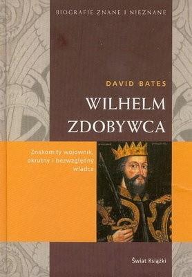 Okładka książki Wilhelm Zdobywca David Bates