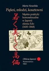 Okładka książki Piękni, młodzi, kosztowni. Męskie praktyki homoseksualne w Japonii okresu Edo (1600–1868) Marta Newelska