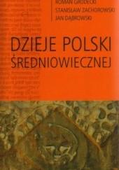 Okładka książki Dzieje Polski średniowiecznej Jan Dąbrowski,Roman Grodecki,Stanisław Zachorowski