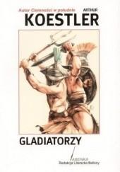 Okładka książki Gladiatorzy Arthur Koestler