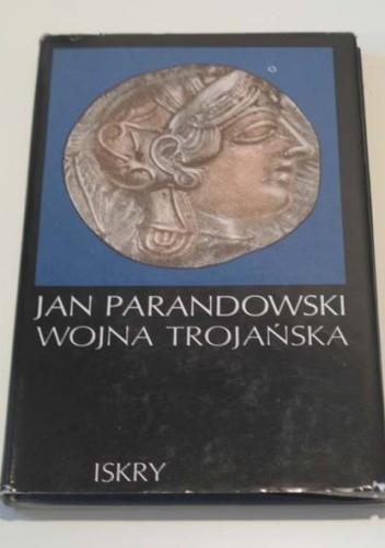 Okładka książki Wojna Trojańska Jan Parandowski