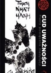 Okładka książki Cud uważności. Prosty podręcznik medytacji Thích Nhất Hạnh