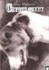 Okładka książki Czyste czyny. Wiersze zebrane 1989-2006