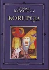 Okładka książki Korupcja Andrzej Kuśniewicz