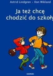 Okładka książki Ja też chcę chodzić do szkoły Astrid Lindgren