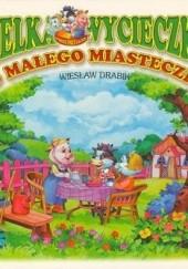 Okładka książki Wielka wycieczka do małego miasteczka Wiesław Drabik