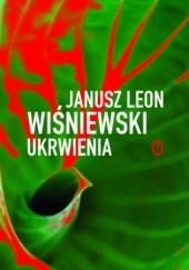 Okładka książki Ukrwienia Janusz Leon Wiśniewski
