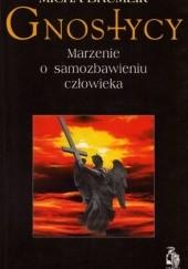 Okładka książki Gnostycy. Marzenie o samozbawieniu człowieka Micha Brumlik