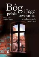 Okładka książki Bóg i Jego polska owczarnia w dokumentach 1939-1945 Krzysztof Jasiewicz