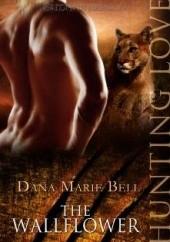 Okładka książki The Wallflower Dana Marie Bell