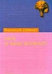 Okładka książki Król w kraju rozkoszy Franciszek Zabłocki