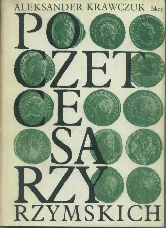 Okładka książki Poczet cesarzy rzymskich. Dominat Aleksander Krawczuk