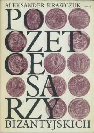 Okładka książki Poczet cesarzy bizantyjskich. Wczesne Bizancjum Aleksander Krawczuk