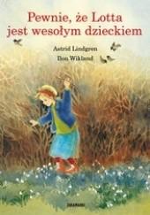 Okładka książki Pewnie, że Lotta jest wesołym dzieckiem Astrid Lindgren