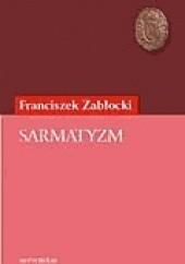 Okładka książki Sarmatyzm Franciszek Zabłocki