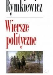 Okładka książki Wiersze polityczne Jarosław Marek Rymkiewicz