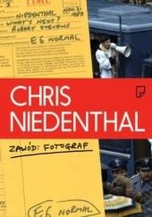 Okładka książki Chris Niedenthal. Zawód: Fotograf Chris Niedenthal