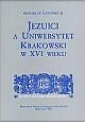 Okładka książki Jezuici a Uniwersytet Krakowski w XVI wieku Bronisław Natoński