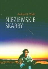 Okładka książki Nieziemskie skarby. Poradnik poszukiwacza meteorytów Andrzej S. Pilski