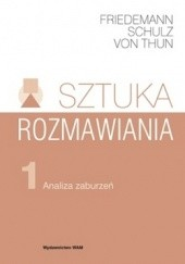 Okładka książki Sztuka rozmawiania. Część 1: Analiza zaburzeń. Friedemann Schulz von Thun