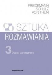 Okładka książki Sztuka rozmawiania. Część 3. Dialog wewnętrzny Friedemann Schulz von Thun