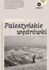 Okładka książki Palestyńskie wędrówki. Zapiski o znikającym krajobrazie Raja Shehadeh