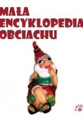 Okładka książki Mała encyklopedia obciachu Marcin Rychlewski,Anna Januszkiewicz,Paweł Gogler,Monika Klajn,Mariusz Wesołowski