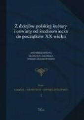 Okładka książki Z dziejów polskiej kultury i oświaty od średniowiecza do początków XX wieku Krzysztof Jakubiak,Tomasz Maliszewski