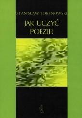 Okładka książki Jak uczyć poezji Stanisław Bortnowski