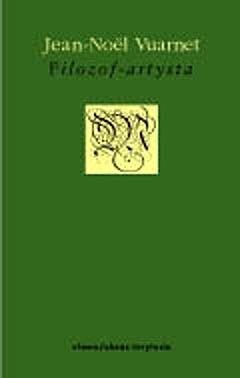 Okładka książki Filozof - artysta Jean-Noël Vuarnet