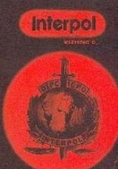 Okładka książki Wszystko o... Interpol