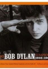 Okładka książki The Bob Dylan Scrapbook, 1956-1966 Bob Dylan