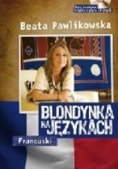 Okładka książki Blondynka na Językach – Francuski Beata Pawlikowska