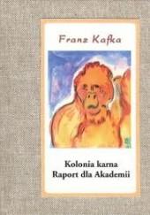 Okładka książki Kolonia karna. Raport dla Akademii Franz Kafka