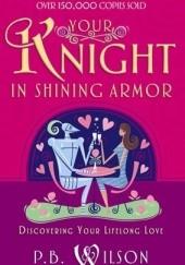 Okładka książki Your Knight in Shining Armor P.B. Wilson